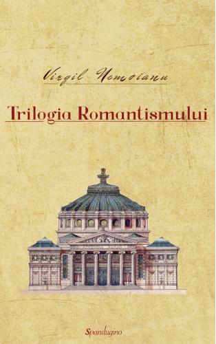 Opere 2. Trilogia Romantismului