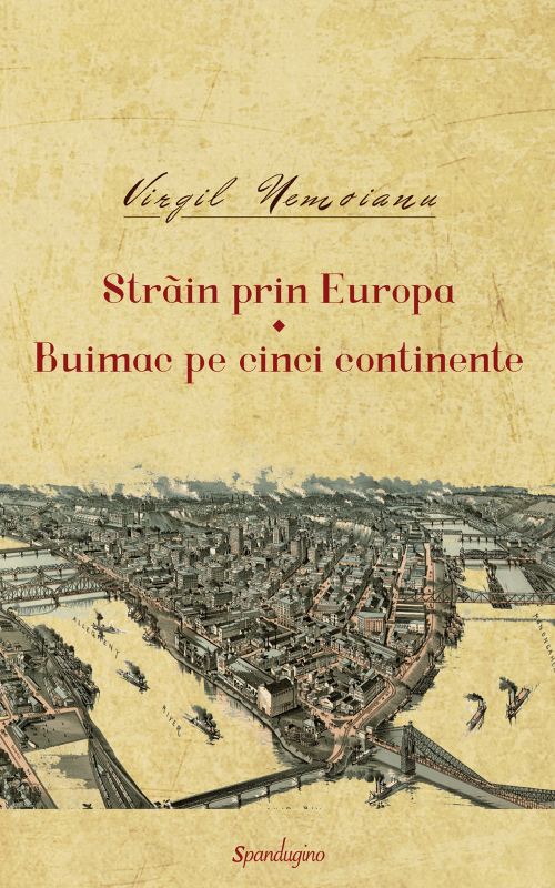 Opere 3. Străin prin Europa. Buimac pe cinci continente