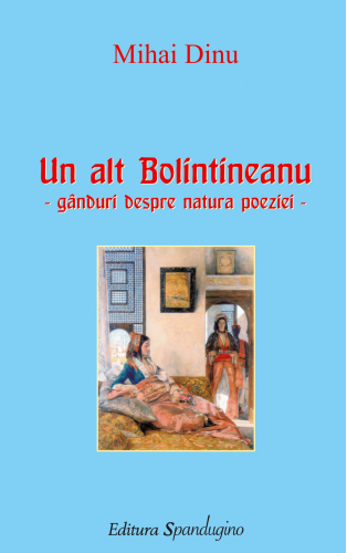 Un alt Bolintineanu – gânduri despre natura poeziei (ediție 2011)