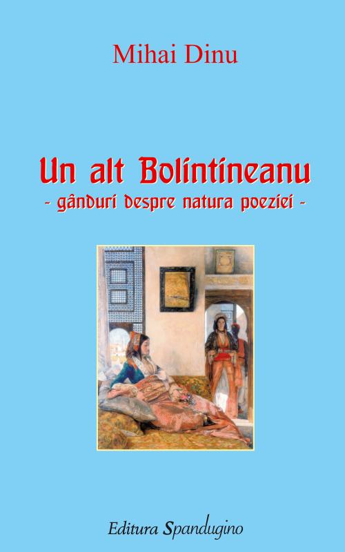 Un alt Bolintineanu – gânduri despre natura poeziei (ediție 2010)