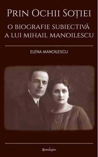Prin ochii soției. O biografie subiectivă a lui Mihail Manoilescu