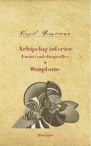 Arhipelag interior. Eseuri autobiografice Simptome