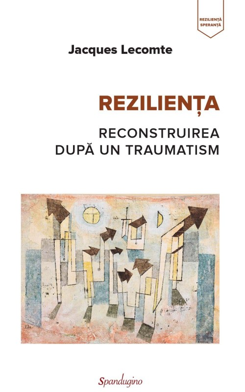 Reziliența - Reconstruirea după un traumatism