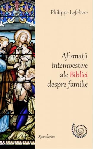 Afirmații intempestive ale Bibliei despre familie