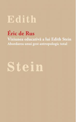 Viziunea educativă a lui Edith Stein: abordarea unui gest antropologic total
