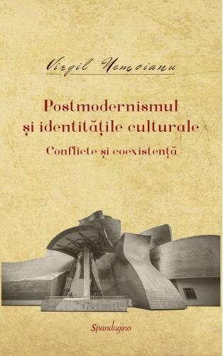 Opere 9. Postmodernismul și identitățile culturale. Conflicte și coexistență