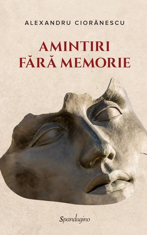 Amintiri fără memorie