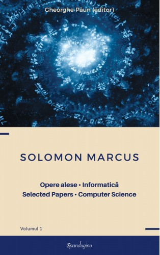 Opere alese. Informatică. Selected Papers. Computer Science - Volumul 1