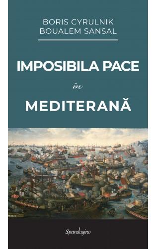 Imposibila pace în Mediterană
