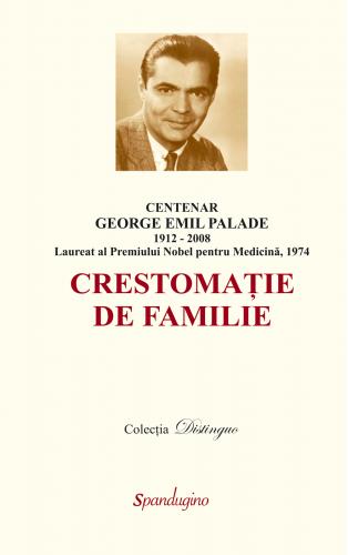 Centenar George Emil Palade - crestomație de familie