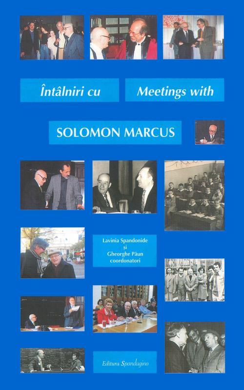 Întâlniri cu Solomon Marcus (ediție 2010)