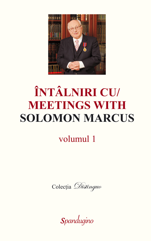 Întâlniri cu Solomon Marcus (ediție 2011)