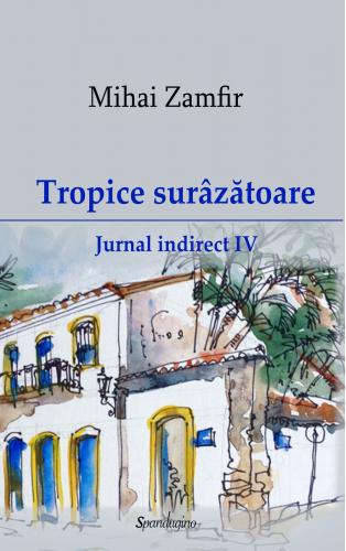 Jurnal indirect 4. Tropice surâzătoare